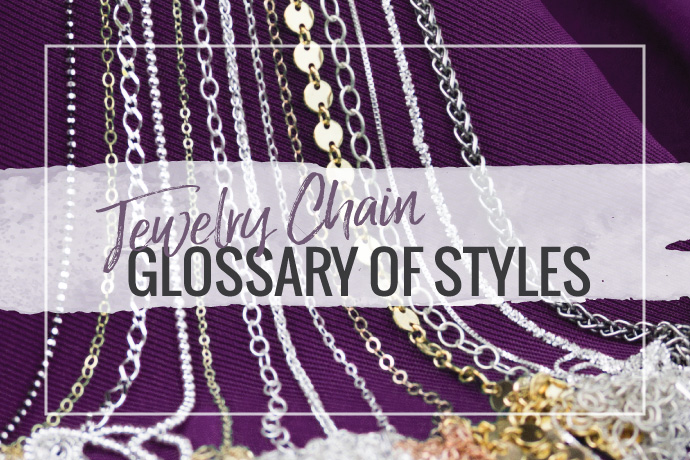 Blog Post: Jewelry Chain Glossary of Styles