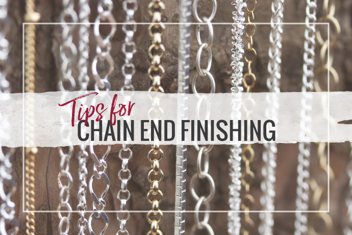 Blog Post: Tips for Chain End Finishing