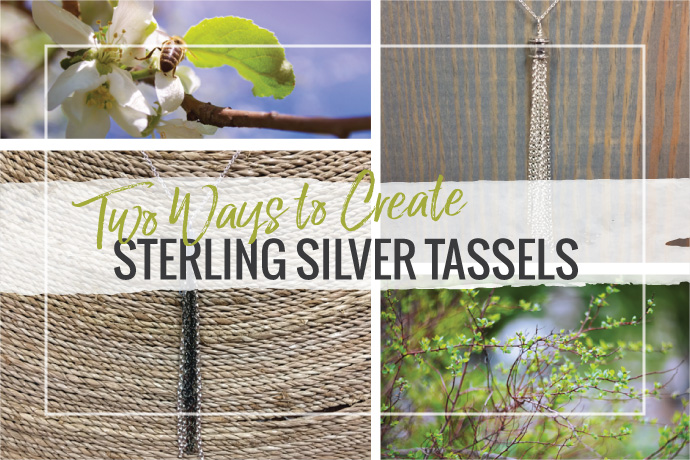 Blog Post: 2 Ways to Create Sterling Silver Tassels