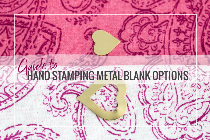 Blog Post: Guide to Hand Stamping Metal Blank Options