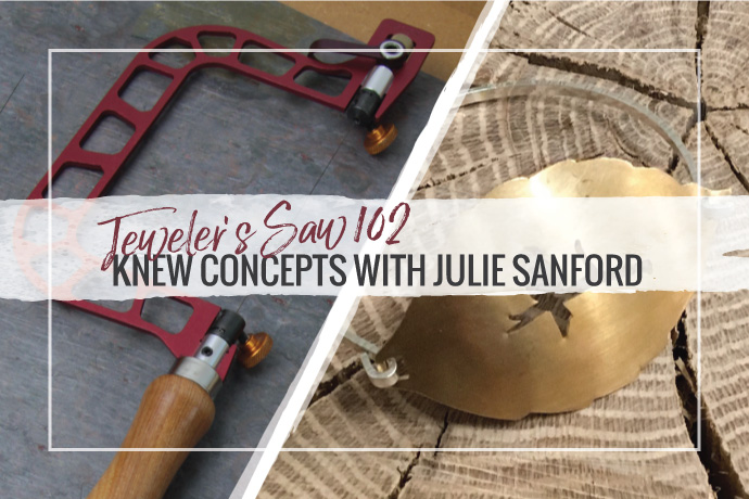 Blog Post: Jewelers Saw with Julie Sanford